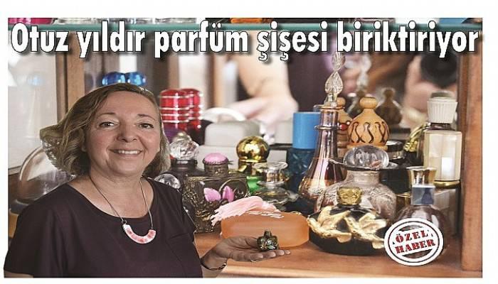 Otuz yıldır parfüm şişesi biriktiriyor