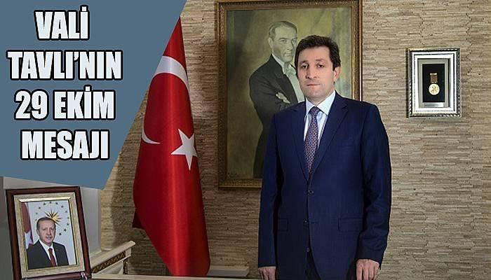 Çanakkale Valisi Tavlı'dan 29 Ekim mesajı...