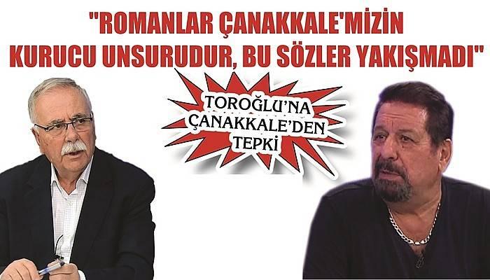 TOROĞLU'NA ÇANAKKALE'DEN TEPKİ
