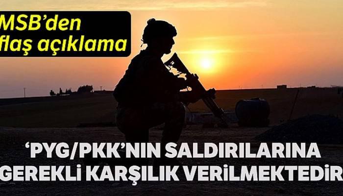 MSB:'PKK/YPG'li teröristlerin saldırılarına meşru müdafaa kapsamında gerekli karşılık verilmektedir'