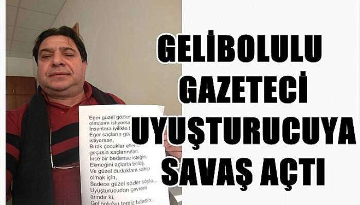 Gelibolulu gazeteci uyuşturucuya savaş açtı