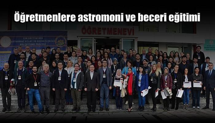 Öğretmenlere astromoni ve beceri eğitimi