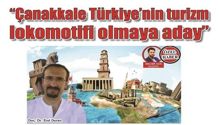 'Çanakkale Türkiye'nin turizm lokomotifi olmaya aday'