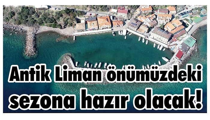 Antik Liman önümüzdeki sezona hazır olacak!
