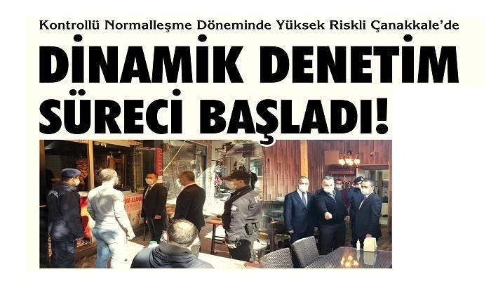 Kontrollü Normalleşme Döneminde Yüksek Riskli Çanakkale'de: DİNAMİK DENETİM SÜRECİ BAŞLADI!