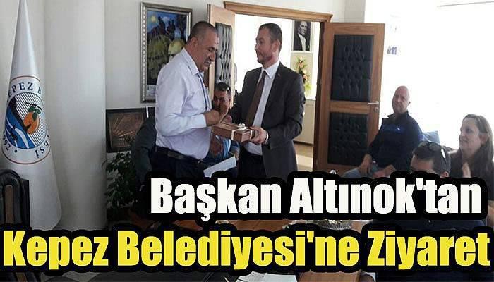 Başkan Altınok'tan Kepez Belediyesi'ne Ziyaret