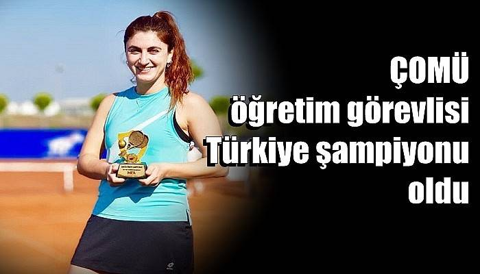 ÇOMÜ öğretim görevlisi Türkiye şampiyonu oldu