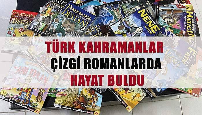 Türk kahramanlar çizgi roman oldu