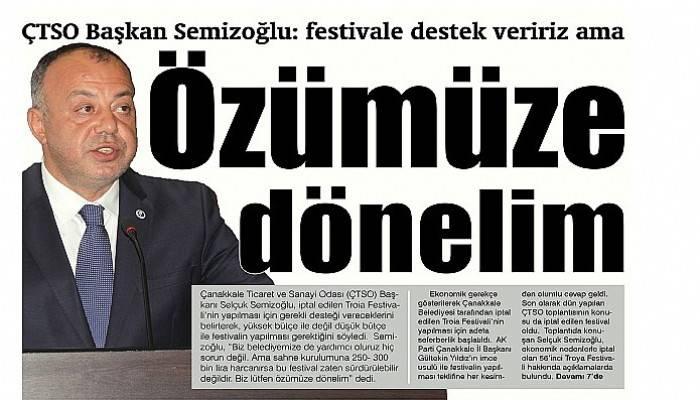 ÇTSO Başkan Semizoğlu festivale destek veririz ama  Özümüze dönelim