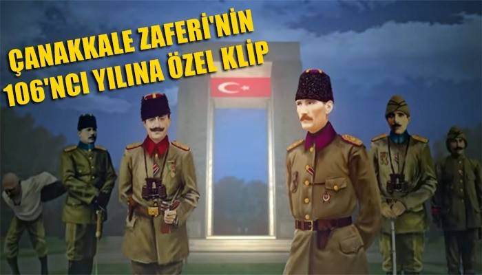 Çanakkale Zaferi'nin 106'ncı yılına özel klip(VİDEO)