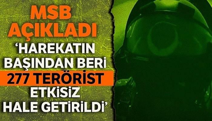 MSB: 'Harekatın başından itibaren etkisiz hale getirilen toplam terörist sayısı 277 oldu'