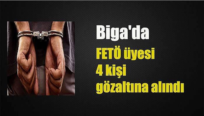 Biga'da FETÖ üyesi 4 kişi gözaltına alındı