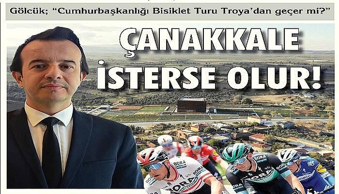 """Troya Müzesi Müdürü Gölcük; """"Cumhurbaşkanlığı Bisiklet Turu Troya'dan geçer mi?"""""""