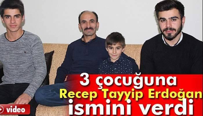 3 çocuğuna da Recep Tayyip Erdoğan ismini verdi