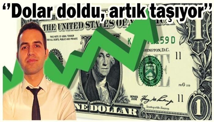 'Dolar doldu, artık taşıyor'