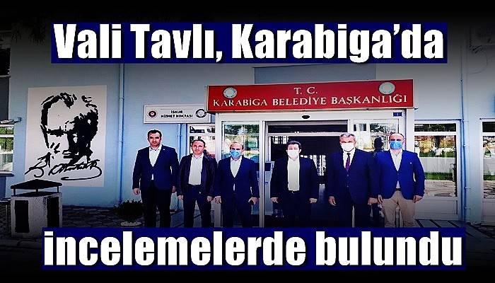 Vali Tavlı, Karabiga'da incelemelerde bulundu