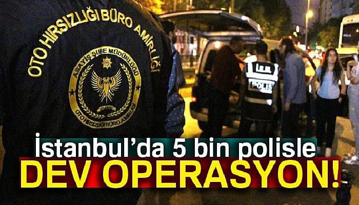 İstanbul polisinden dev uygulama