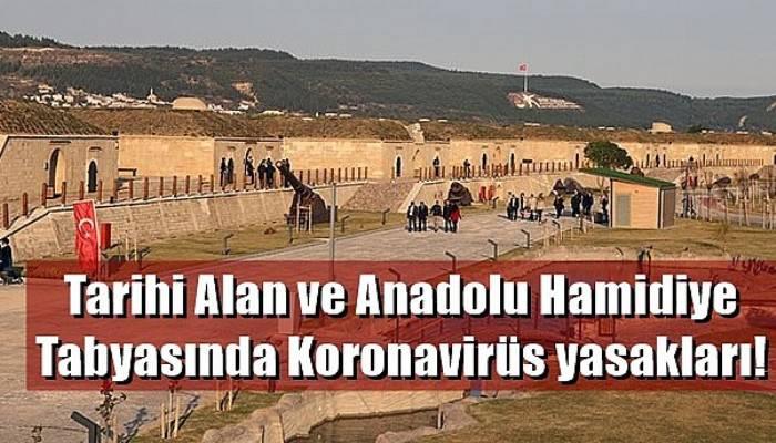 Tarihi Alan ve Anadolu Hamidiye Tabyasında Koronavirüs yasakları!