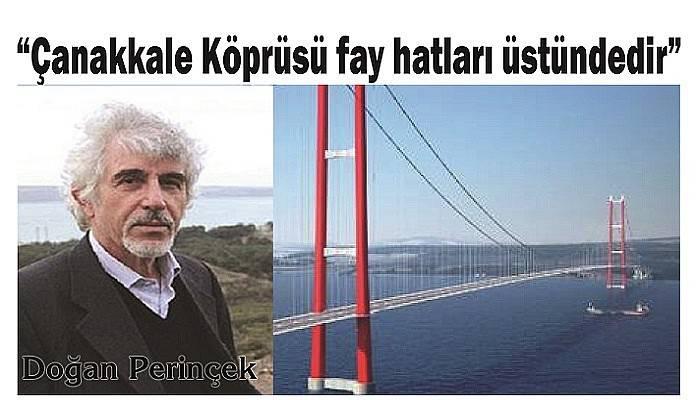 """""""Çanakkale Köprüsü fay hatları üstündedir"""""""