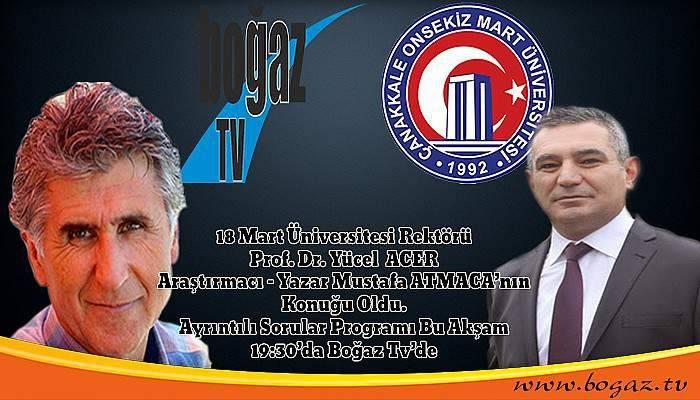 Rektör Acer bu akşam Boğaz TV'de Ayrıntılı Sorular'da