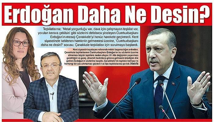Erdoğan Daha Ne Desin?