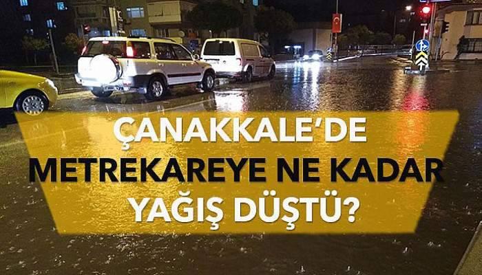 Çanakkale'de metrekareye ne kadar yağış düştü?