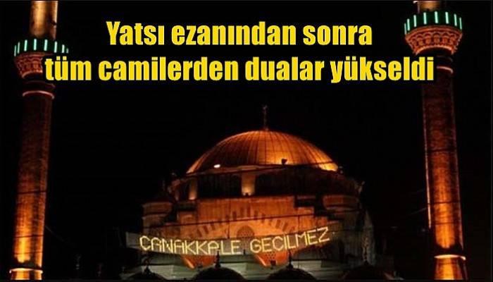 Yatsı ezanından sonra tüm camilerden dualar yükseldi