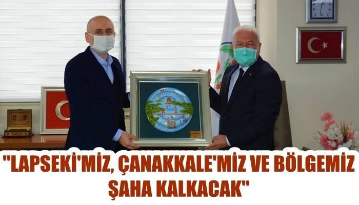 'Lapseki'miz, Çanakkale'miz ve bölgemiz şaha kalkacak'