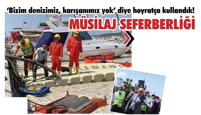 MÜSİLAJ TEMİZLİĞİ BAŞLADI: 'Bizim denizimiz, karışanımız yok' diye hoyratça kullandık!