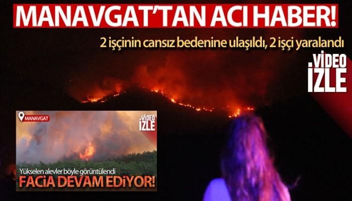 Manavgat'tan acı haber: 2 yangın işçisi hayatını kaybetti (VİDEO)
