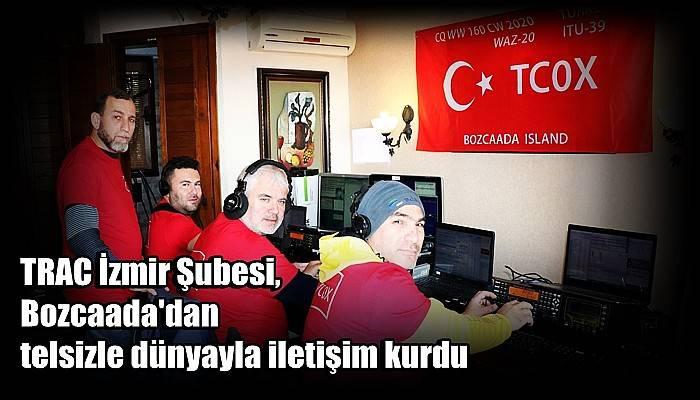 TRAC İzmir Şubesi, Bozcaada'dan telsizle dünyayla iletişim kurdu (VİDEO)