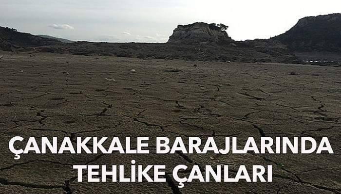 Çanakkale barajlarında ne kadar su kaldı?
