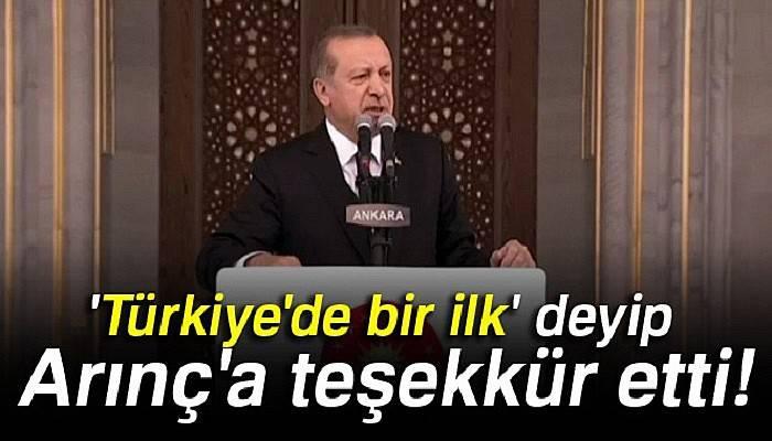 Erdoğan, 'Türkiye'de bir ilk' deyip Arınç'a teşekkür etti!