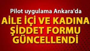 Aile içi ve kadına şiddet formu güncellendi; pilot uygulama Ankara'da başladı