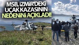 İzmir'deki uçak kazasının nedenini belli oldu!