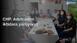 CHP ''Adım adım iktidara yürüyoruz''