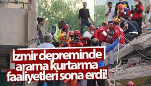 İzmir depreminde arama kurtarma faaliyetleri sona erdi (VİDEO)