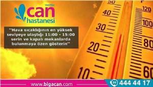 """ÖZEL BİGA CAN HASTANESİ'NDEN """"SICAK HAVA"""" UYARISI: SAAT 11.00-15.00 ARASI DIŞARI ÇIKMAYIN"""