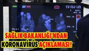 Bakanlıktan 'koronavirüs' açıklaması!