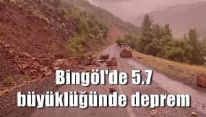 Bingöl'de 5.7 büyüklüğünde deprem (VİDEO)