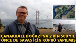 Çanakkale Boğazı'na, 2 bin 500 yıl önce de savaş için köprü yapılmış (VİDEO)