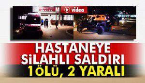 Hastane silahlı saldırı: 1 ölü, 2 yaralı