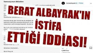 Berat Albayrak'ın istifa ettiği iddia edildi!