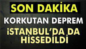 İstanbul ve çevresinde hissesilen deprem