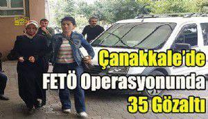 Çanakkale'de FETÖ Operasyonunda 35 Gözaltı