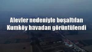 Alevler nedeniyle boşaltılan Kumköy havadan görüntülendi (VİDEO)
