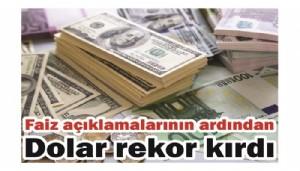 Faiz açıklamalarının ardından Dolar rekor kırdı