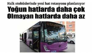 Halk otobüslerinde yeni hat rotasyonu planlanıyor