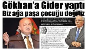 Gökhan'a Gider yaptı Biz ağa paşa çocuğu değiliz