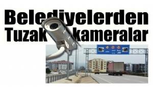 Belediyelerden tuzak kameralar